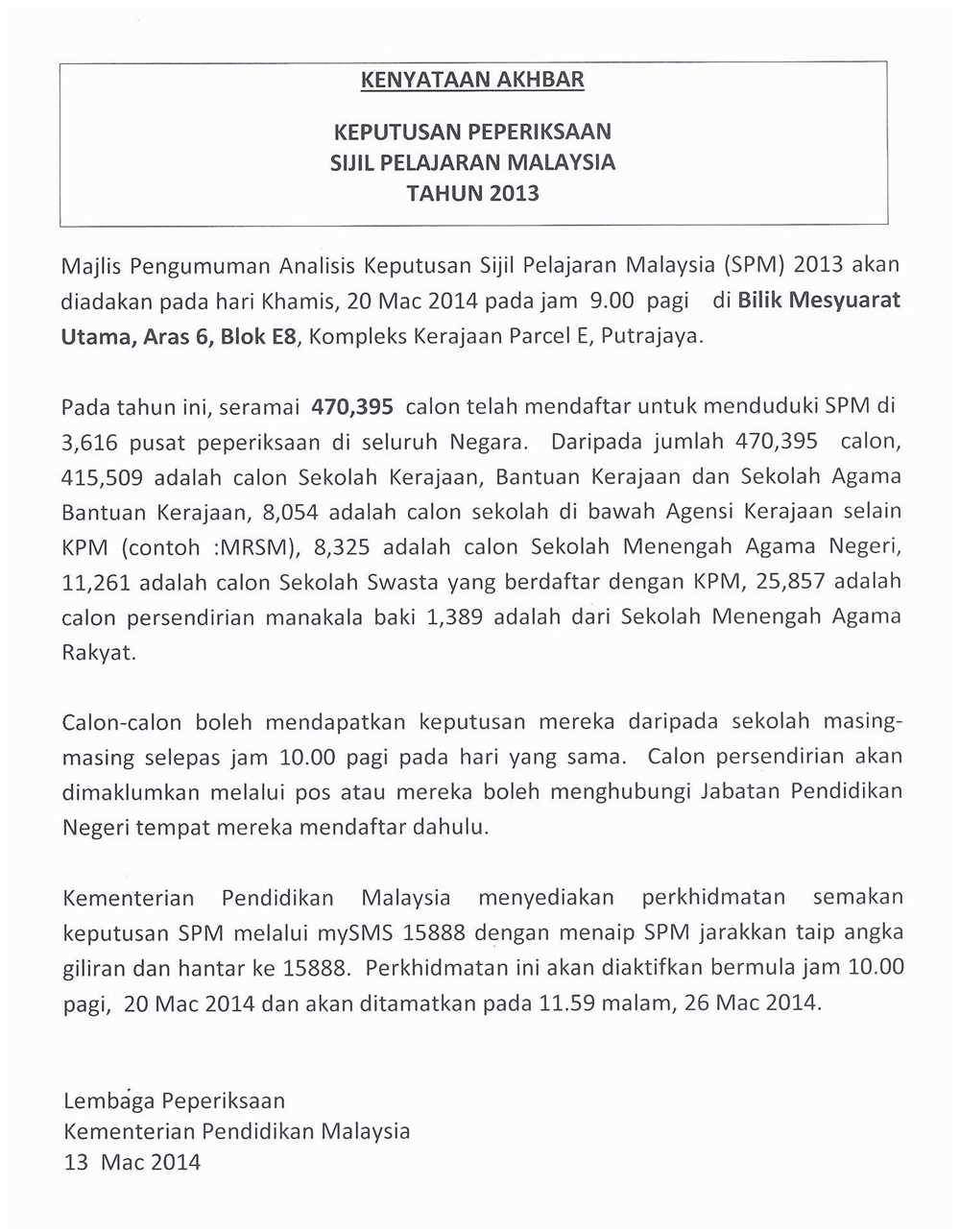 spm 2013 results to be released on march 20 2014 confirmed best advise information on courses at malaysia s top private universities and colleges eduspiral represents top private universities in malaysia eduspiral represents top private universities in malaysia